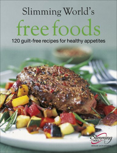 Slimming World Free Foods 120 Guilt Free Recipes For Healthy Appetites Swstretford